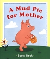 A Mud Pie for Mother