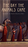The Day the Animals Came by Frances Ward Weller