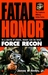 Fatal Honor (Force Recon #5)