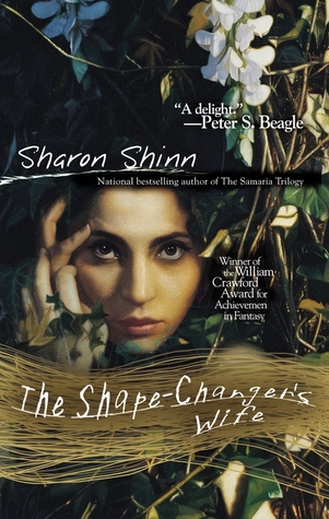 The Shape-Changer's Wife by Sharon Shinn