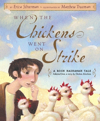 When the Chickens Went on Strike by Erica Silverman