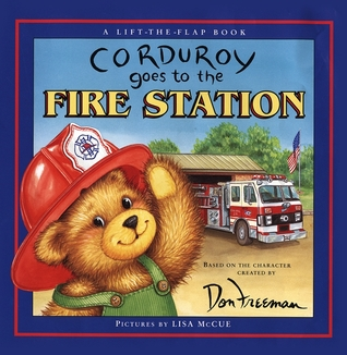 Corduroy Goes to the Fire Station by Lisa McCue