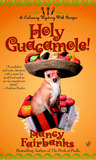 Holy Guacamole! (A  Carolyn Blue Culinary Mystery, #6)