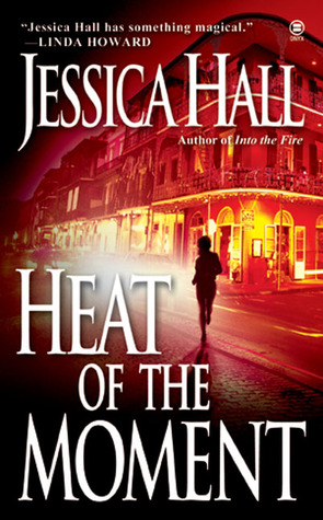 Heat of the Moment by Jessica Hall
