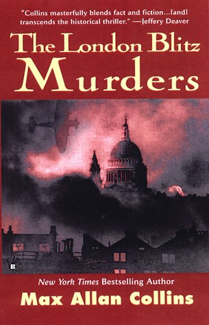 The London Blitz Murders by Max Allan Collins