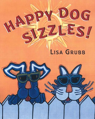 Happy Dog Sizzles! by Lisa Grubb