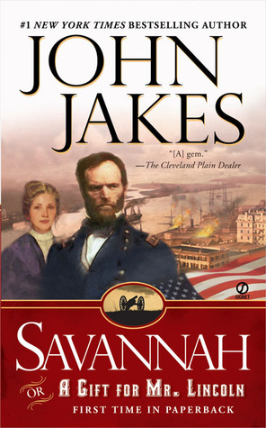 Savannah, or A Gift for Mr. Lincoln by John Jakes