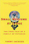 Small Mediums at Large: The True Tale of a Family of Psychics