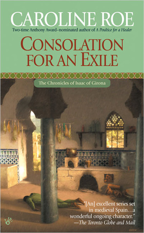 Consolation for an Exile (Chronicles of Isaac of Girona, #8)
