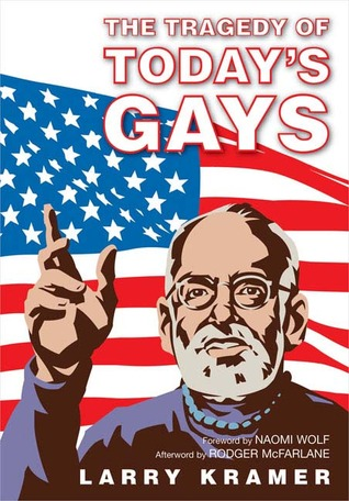 The Tragedy of Today's Gays by Larry Kramer