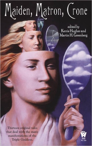 Maiden, Matron, and Crone by Martin H. Greenberg