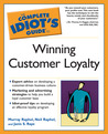 The Complete Idiot's Guide to Winning Customer Loyalty