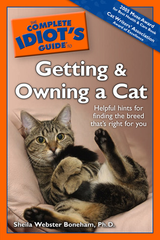 The Complete Idiot's Guide to Getting and Owning a Cat by Sheila Webster Boneham