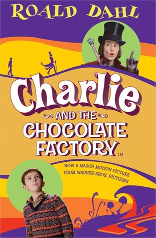 Charlie and the Chocolate Factory (Charlie Bucket, #1) by Roald ...