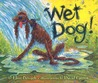 Wet Dog! by Elise Broach