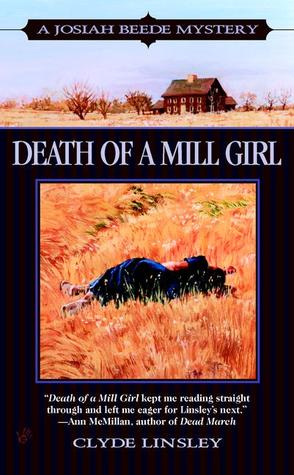 Death of a Mill Girl (Josiah Beede Mysteries by Clyde Linsley