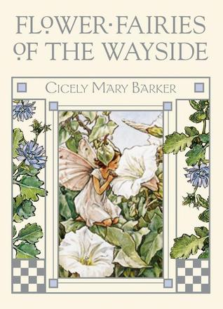 Flower Fairies of the Wayside by Cicely Mary Barker