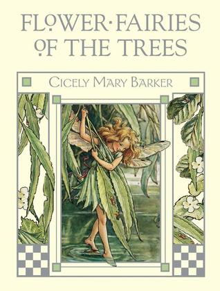 Flower Fairies of the Trees by Cicely Mary Barker