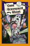 Doyle & Fossey #3: The Case of the Graveyard Ghost