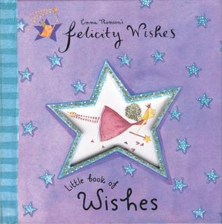 Little Book of Wishes (Felicity Wishes)