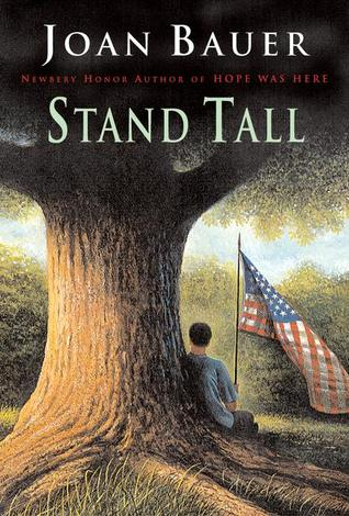 Stand Tall by Joan Bauer — Reviews, Discussion, Bookclubs, Lists
