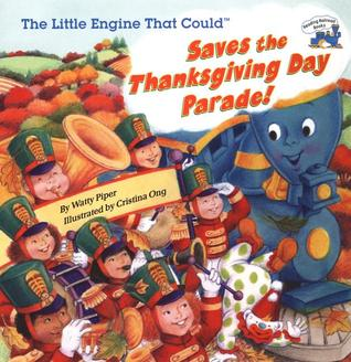 The Little Engine That Could Saves the Thanksgiving Day Parade by Watty Piper