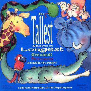 Tallest, Shortest, Longest, Greenest, Brownest Animal in the ... by Keith Faulkner