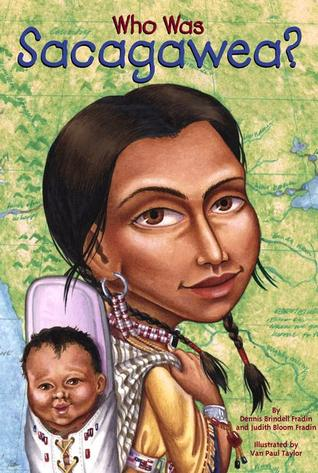 Who Was Sacagawea? by Judith Bloom Fradin