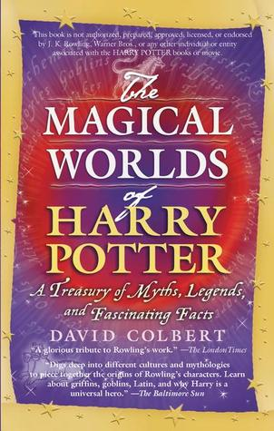 Magical Worlds of Harry Potter by David Colbert