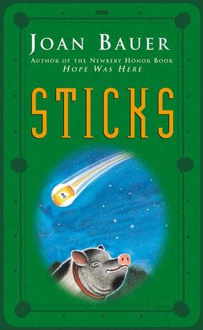 Sticks by Joan Bauer — Reviews, Discussion, Bookclubs, Lists