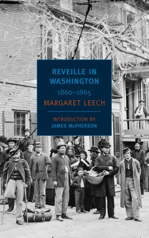 Reveille in Washington, 1860-65 by Margaret Leech