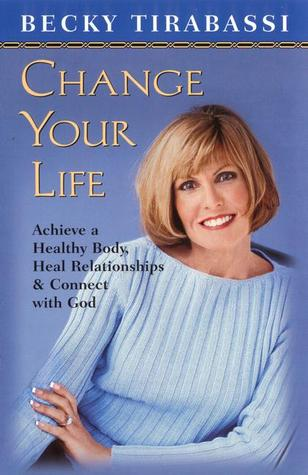 Change Your Life by Becky Tirabassi
