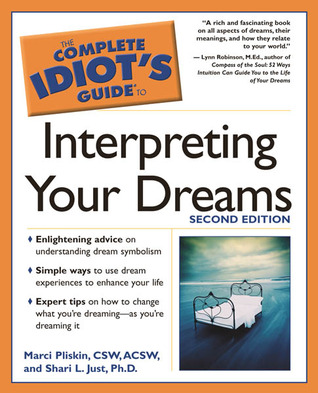 The Complete Idiot's Guide to Interpreting Your Dreams by Marci Pliskin