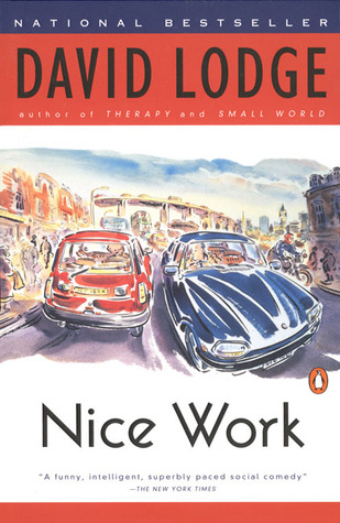 nice work david lodge David lodge has probably done as much as any british writer to bring continental   (1980), small world (1984), nice work (1988), were produced in systematic.