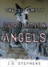 Desolation Angels (The Big Empty, #3)