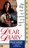 Dying Young (Dear Diary, #5)