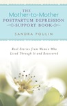 The Mother-to-Mother Postpartum Depression Support Book by Sandra Poulin