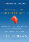 Soaring on Your Strengths: Discover, Use, and Brand Your Best Self for Career Success