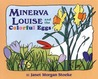 Minerva Louise and the Colorful Eggs by Janet Morgan Stoeke