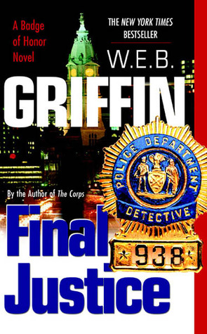 Final Justice by W.E.B. Griffin