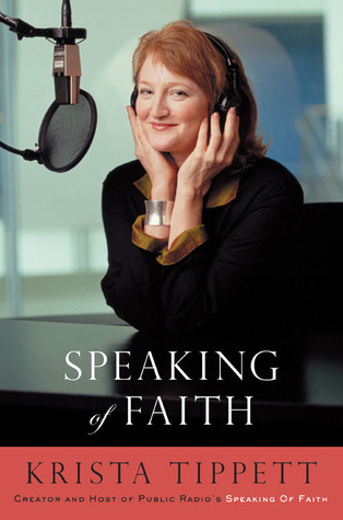 Speaking of Faith by Krista Tippett