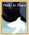 Paths to Peace: People Who Changed the World: People Who Changed the World