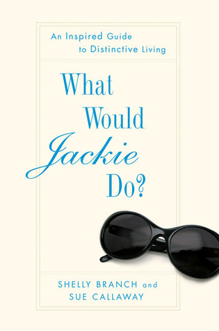What Would Jackie Do? by Shelly Branch