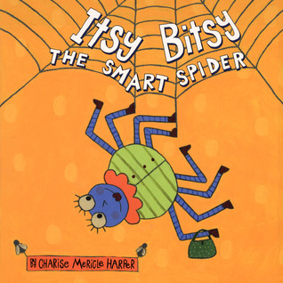 Itsy Bitsy, the Smart Spider by Charise Mericle Harper