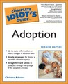 The Complete Idiot's Guide to Adoption