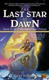 The Last Star at Dawn (The Lightbringer, #3)