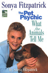 Sonya Fitzpatrick, the Pet Psychic: What the Animals Tell Me