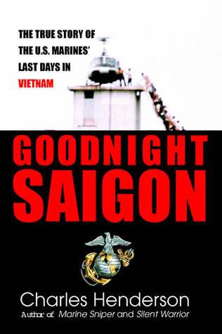 Goodnight Saigon by Charles Henderson