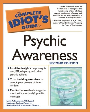 The Complete Idiot's Guide to Psychic Awareness by Lynn A. Robinson