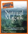 The Complete Idiot's Guide to Natural Magick
